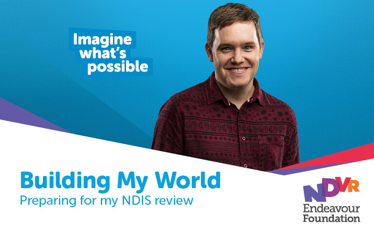 Building My Wold - Preparing for my NDIS review